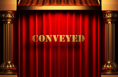 conveyed: golden word on red velvet curtain