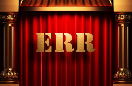 err: golden word on red velvet curtain