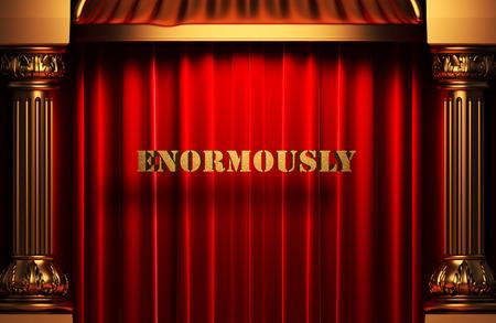 enormously: golden word on red velvet curtain