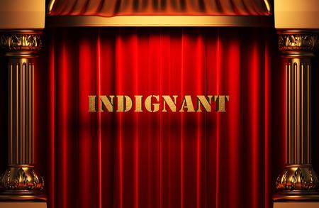 indignant: golden word on red velvet curtain