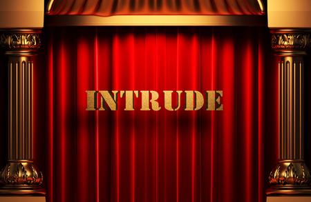 intrude: golden word on red velvet curtain