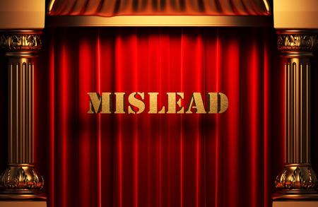 mislead: golden mislead word on red velvet curtain