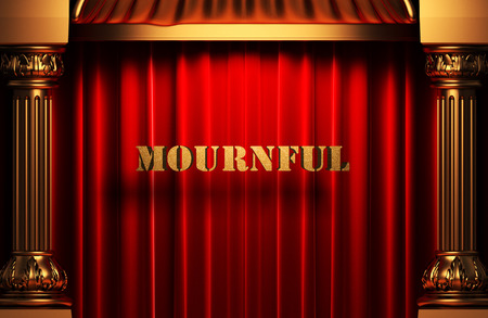 mournful: golden mournful word on red velvet curtain