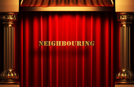 neighbouring: golden neighbouring word on red velvet curtain