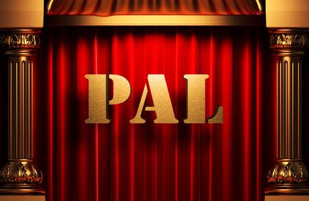 pal: golden pal word on red velvet curtain