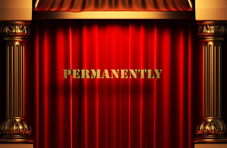 permanently: golden permanently word on red velvet curtain