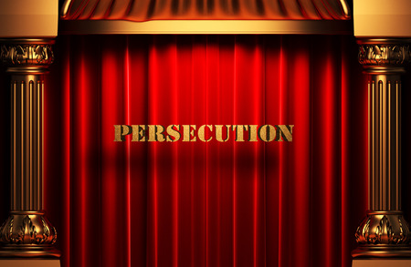 persecution: golden persecution word on red velvet curtain