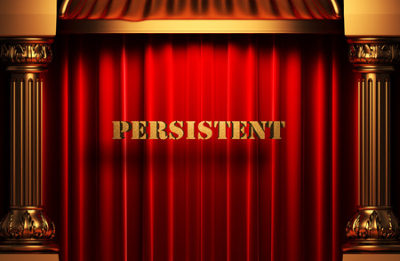 persistent: golden persistent word on red velvet curtain