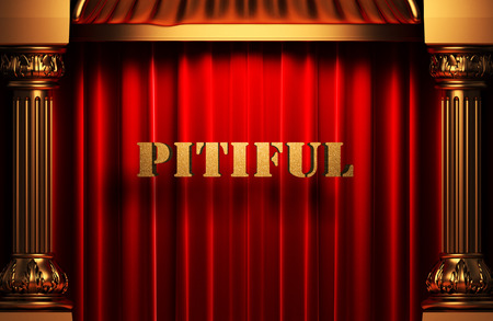 pitiful: golden pitiful word on red velvet curtain Stock Photo