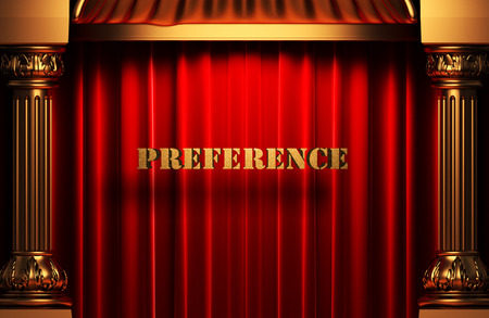 preference: golden preference word on red velvet curtain