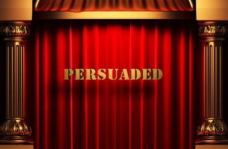 persuaded: golden word on red velvet curtain