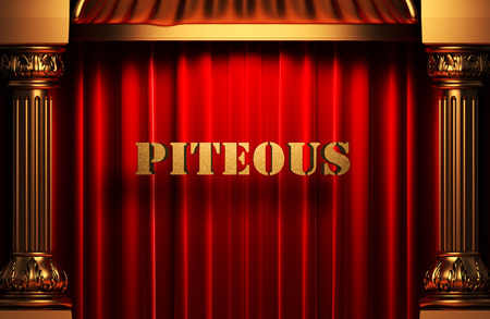 piteous: golden word on red velvet curtain