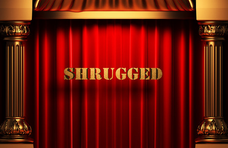 shrugged: golden word on red velvet curtain