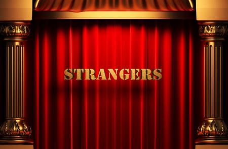 strangers: golden word on red velvet curtain