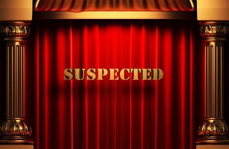 suspected: golden word on red velvet curtain
