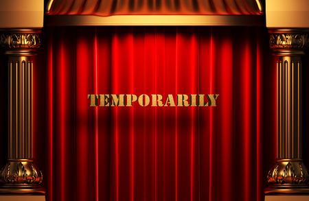 temporarily: golden word on red velvet curtain