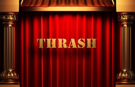 thrash: golden word on red velvet curtain