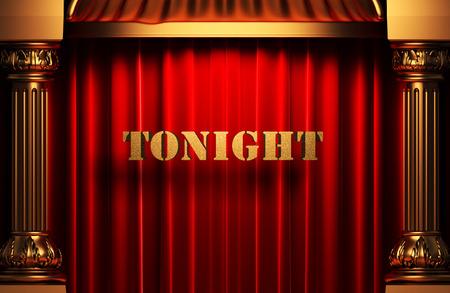 tonight: golden word on red velvet curtain