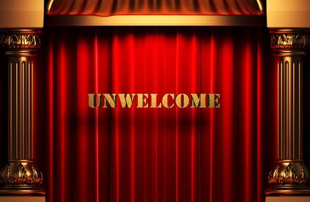 unwelcome: golden word on red velvet curtain