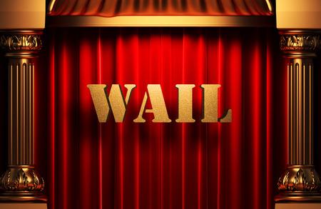 wail: golden word on red velvet curtain