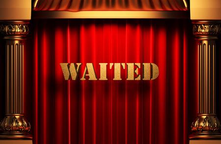 waited: golden word on red velvet curtain