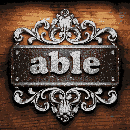 able: iron able word on wooden background