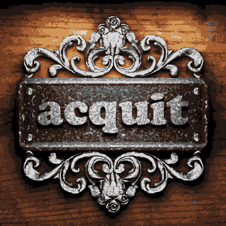 acquit: iron acquit word on wooden background