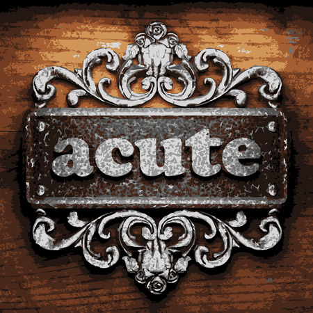 acute: iron acute word on wooden background