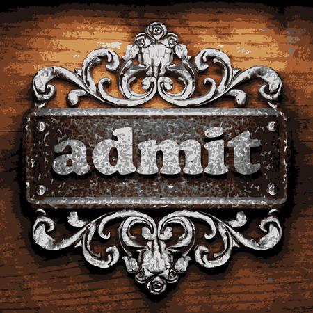 admit: iron admit word on wooden background Illustration
