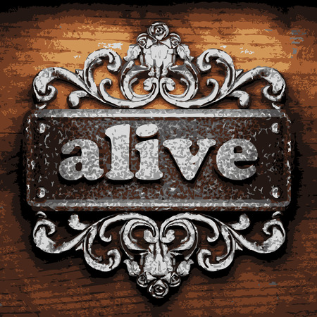 alive: iron alive word on wooden background