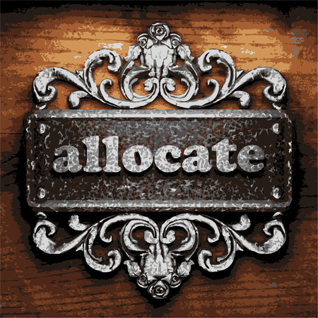 allocate: iron allocate word on wooden background
