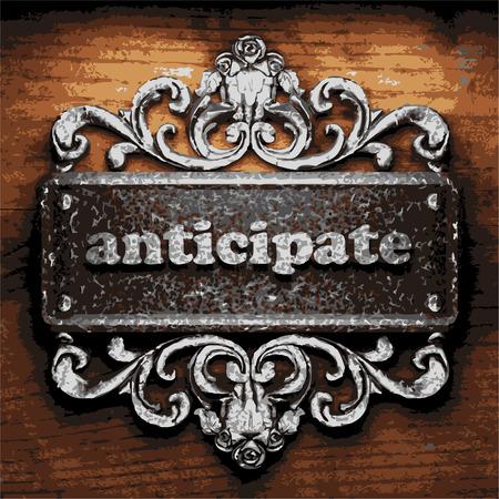 anticipate: iron anticipate word on wooden background Illustration