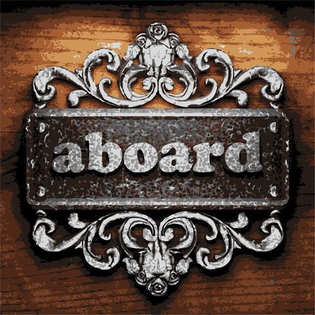 aboard: iron aboard word on wooden background