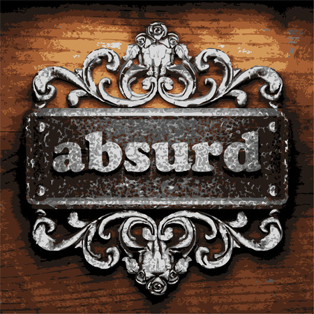 absurd: iron absurd word on wooden background Illustration