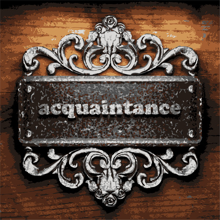 acquaintance: iron acquaintance word on wooden background Illustration