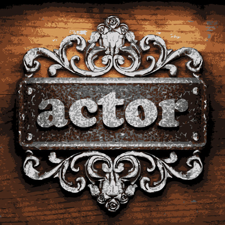 actor: iron actor word on wooden background Illustration