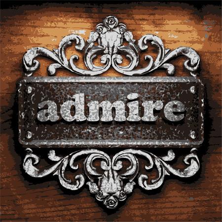 bewonderen: iron admire word on wooden background