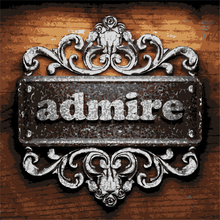 iron admire word on wooden background