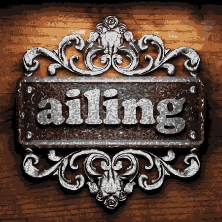 ailing: iron ailing word on wooden background Illustration