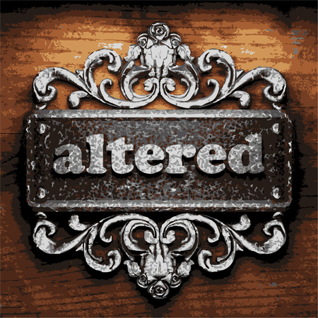 altered: iron altered word on wooden background