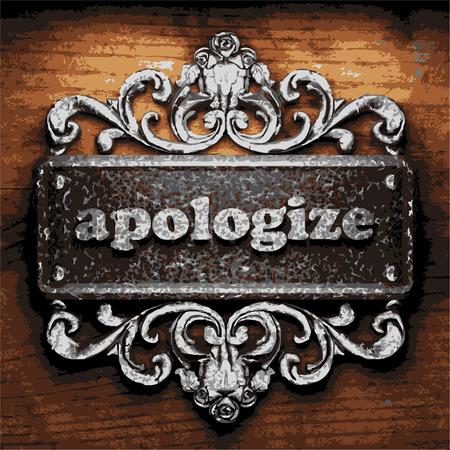 apologize: iron apologize word on wooden background
