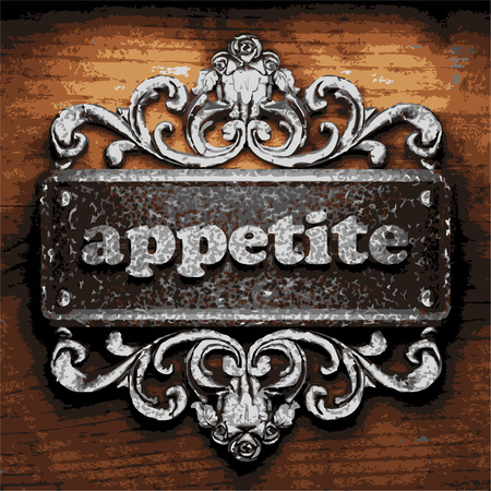 appetite: iron appetite word on wooden background