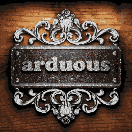 arduous: vector iron word on wooden background