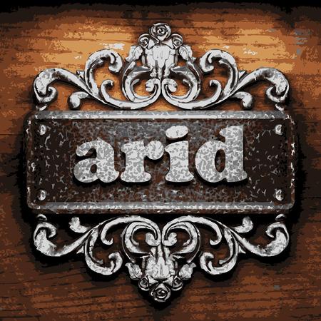 arid: vector iron word on wooden background