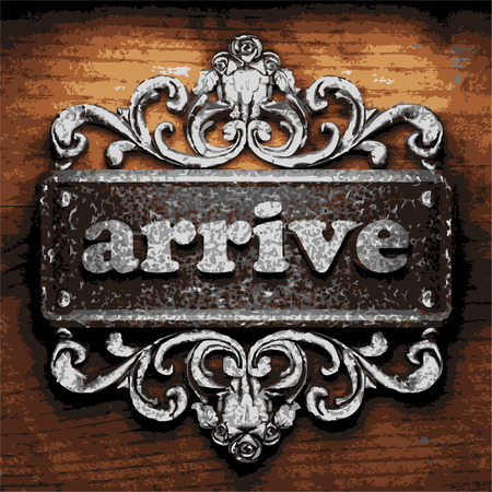 arrive: vector iron word on wooden background
