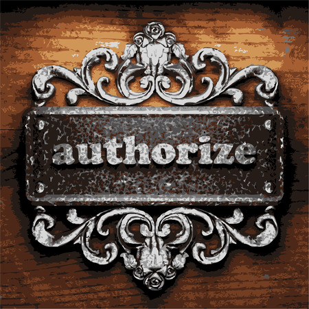 authorize: vector iron word on wooden background