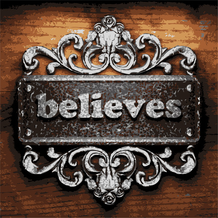 believes: vector iron word on wooden background