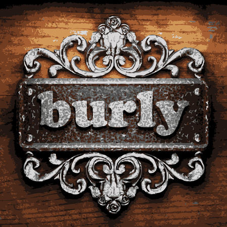 burly: vector iron word on wooden background
