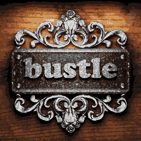 bustle: vector iron word on wooden background
