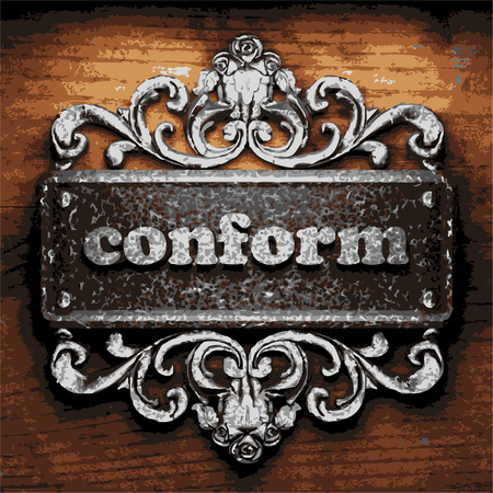 conform: vector iron word on wooden background